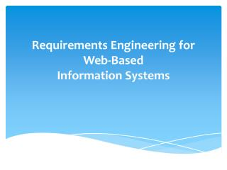 Requirements Engineering for Web-Based Information Systems