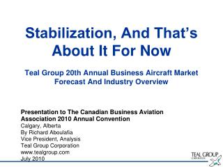 Presentation  to The Canadian Business Aviation Association 2010 Annual Convention