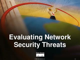 Evaluating Network Security Threats