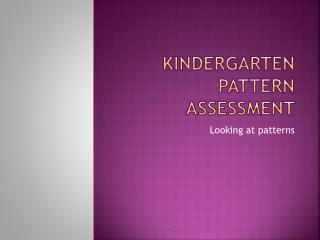 Kindergarten Pattern Assessment