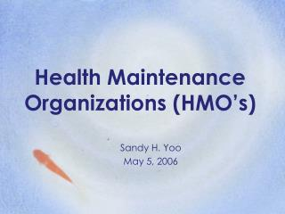 Health Maintenance Organizations (HMO's)