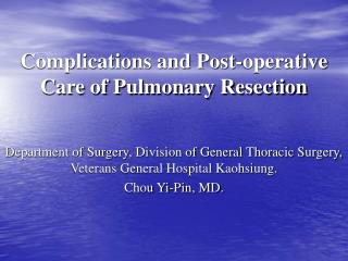 Complications and Post-operative Care of Pulmonary Resection