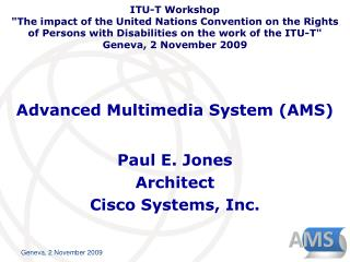 Advanced Multimedia System (AMS)