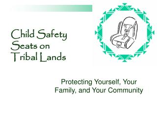 Child Safety  Seats on  Tribal Lands