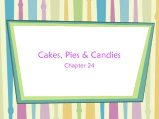 Cakes, Pies & Candies