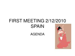 FIRST MEETING 2/12/2010 SPAIN