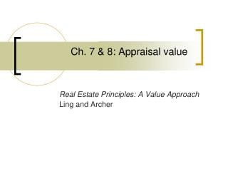 Ch. 7 & 8: Appraisal value