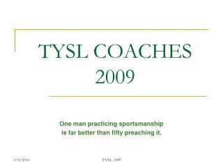 TYSL COACHES 2009