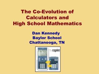 The Co-Evolution of Calculators and High School Mathematics