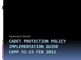 Cadet Protection policy implementation guide  CAPP 52-23  feb  2012