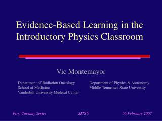 Evidence-Based Learning in the Introductory Physics Classroom