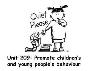 Unit  209 :  Promote children's and young people's behaviour