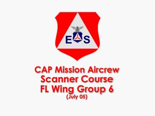 CAP Mission Aircrew Scanner Course FL Wing Group 6 (July 05)