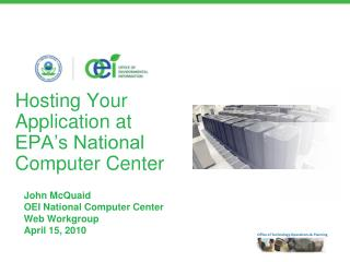 Hosting Your  Application at  EPA's National  Computer Center