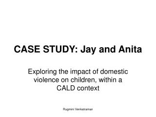 CASE STUDY: Jay and Anita