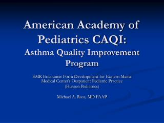 American Academy of Pediatrics CAQI: Asthma Quality Improvement Program