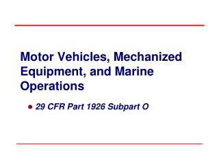 Motor Vehicles, Mechanized Equipment, and Marine Operations