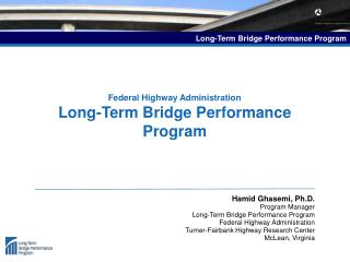 Federal Highway Administration Long-Term Bridge Performance Program