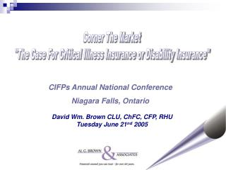 David Wm. Brown CLU, ChFC, CFP, RHU Tuesday June 21 nd  2005