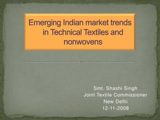 Emerging Indian market trends in Technical Textiles and nonwovens