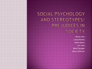 Social Psychology and Stereotypes/ Prejudices in Society