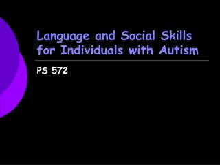 Language and Social Skills for Individuals with Autism