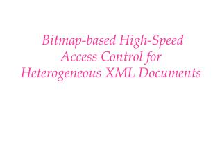 Bitmap-based High-Speed Access Control for Heterogeneous XML Documents