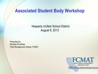 Associated Student Body Workshop   Hesperia Unified School District August 9, 2013 Presented by:
