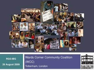 Wards Corner Community Coalition  (WCC)  Tottenham, London