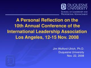 A Personal Reflection on the 10th Annual Conference of the International Leadership Association Los Angeles, 12-15 Nov.