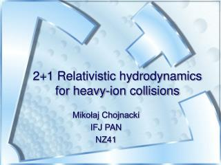 2+1 Relativistic hydrodynamics for heavy-ion collisions