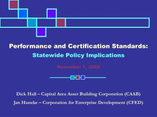 Performance and Certification Standards: Statewide Policy Implications November 7, 2002