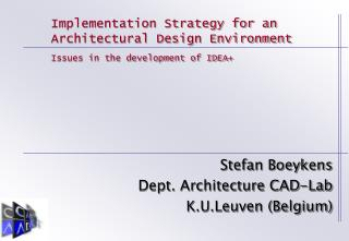 Implementation Strategy for an Architectural Design Environment