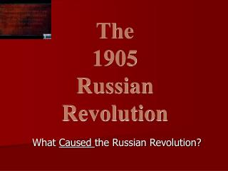 What  Caused  the Russian Revolution?