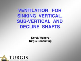 VENTILATION   FOR SINKING  VERTICAL, SUB-VERTICAL  AND DECLINE  SHAFTS