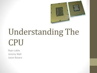 Understanding The CPU