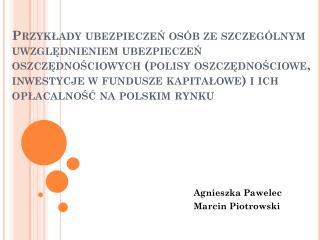 Agnieszka Pawelec Marcin Piotrowski