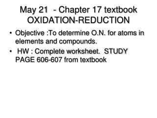 May 21  - Chapter 17 textbook OXIDATION-REDUCTION