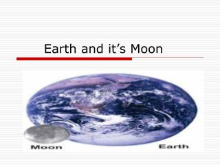 Earth and it's Moon