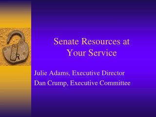 Senate Resources at  Your Service