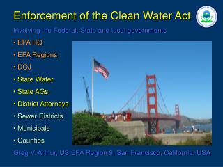 Enforcement of the Clean Water Act Involving the Federal, State and local governments  EPA HQ