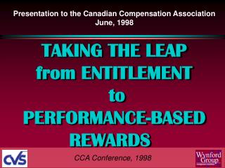 Presentation to the Canadian Compensation Association June, 1998