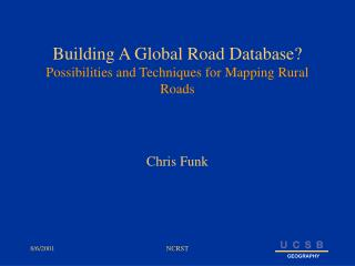 Building A Global Road Database?  Possibilities and Techniques for Mapping Rural Roads