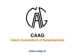 C AAG Czech Association of Geophysicists caag.cz