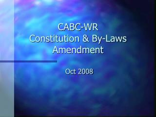 CABC-WR Constitution & By-Laws Amendment