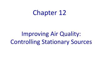 Improving Air Quality: Controlling Stationary Sources