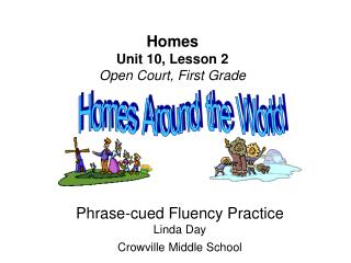 Homes Unit 10, Lesson 2 Open Court, First Grade