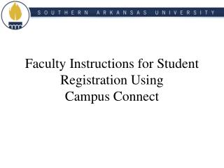 Faculty Instructions for Student Registration Using Campus Connect