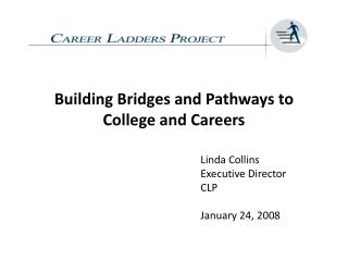 Building Bridges and Pathways to College and Careers
