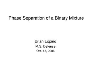 Phase Separation of a Binary Mixture